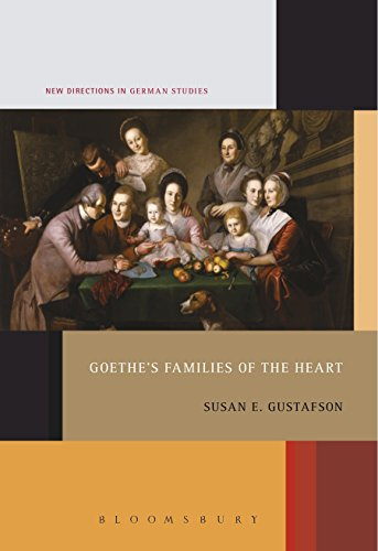 Goethe's Families of the Heart (New Directions in German Studies)