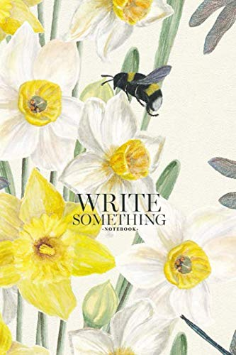 Notebook - Write something: Dragonfly and bumblebee hand painted beautiful spring flowers notebook, Daily Journal, Composition Book Journal, College Ruled Paper, 6 x 9 inches (100sheets) ()