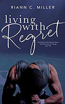 Living With Regret by [Miller, Riann C.]