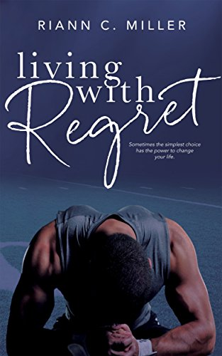 Living With Regret by Riann C. Miller