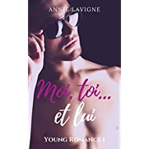 Moi, toi... et lui (Young Romance, tome 1) (French Edition)