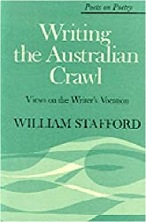 Writing the Australian Crawl: Views on the Writer's Vocation (Poets on Poetry)