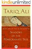 Shadows of the Pomegranate Tree: A Novel (The Islam Quintet)