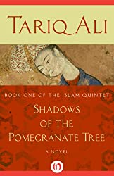 Shadows of the Pomegranate Tree: A Novel (The Islam Quintet Book 1)