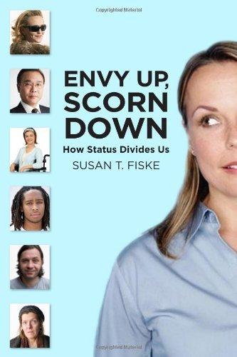 Envy Up, Scorn Down: How Status Divides Us by Susan T. Fiske (2012-10-01)