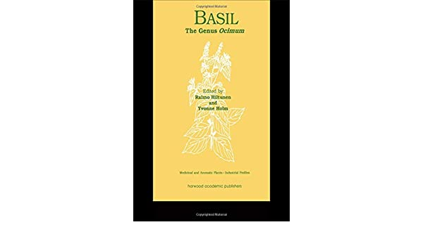 Basil: The Genus Ocimum (Medicinal and Aromatic Plants A Industrial Profiles)