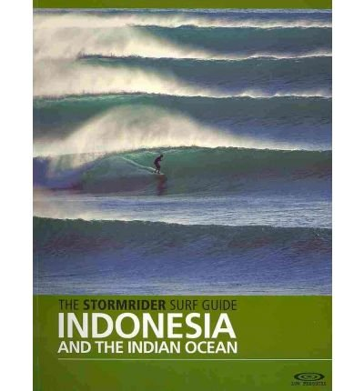 (The Stormrider Surf Guide Indonesia & the Indian Ocean) By Bruce Sutherland (Author) Paperback on (Mar , 2011) (Anglais) Broché – 15 mars 2011 B0092KW0O8 9780956245519
