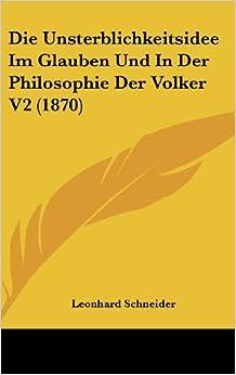 Book Die Unsterblichkeitsidee Im Glauben Und in Der Philosophie Der Volker V2 (1870)