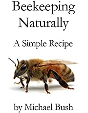 Beekeeping Naturally: A Simple Recipe