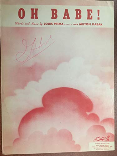 (OH BABE! (1950 Louis Prima and Milton Kabak SHEET MUSIC) excellent condition, writing on center, priced accordingly)