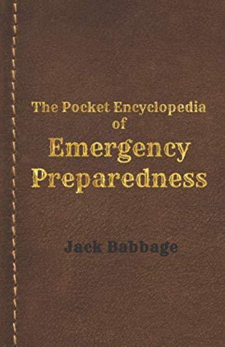 (The Pocket Encyclopedia of Emergency Preparedness: A Handbook for Survivors)