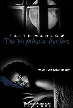 The Nightmare Hunters (The Dream Journal Series Book 1) by [Marlow, Faith]