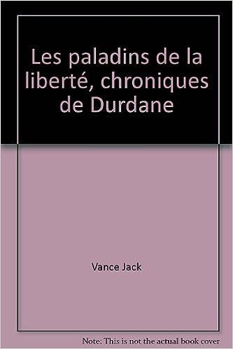 Livre téléchargement gratuit anglais Les paladins de la liberté, chroniques de Durdane by Vance Jack in French PDF RTF DJVU