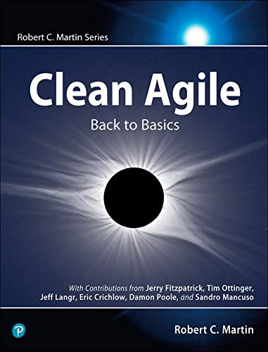 Clean Agile: Back to Basics (Robert C. Martin Series)