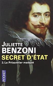 Secret d'état, tome 3 : Le prisonnier masqué  par Benzoni