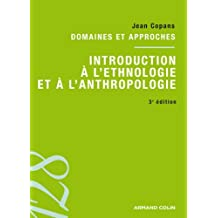 Introduction à l'ethnologie et à l'anthropologie : Domaines et approches (sociologie) (French Edition)