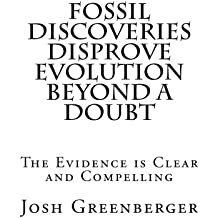 Fossil Discoveries Disprove Evolution Beyond A Doubt: The Most Compelling Evidence Yet That Evolution Never Happened