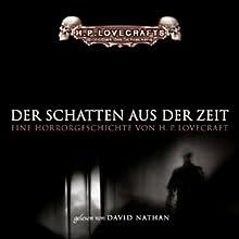 Der Schatten aus der Zeit Hörbuch von H. P. Lovecraft Gesprochen von: David Nathan
