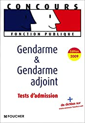 Gendarme et gendarme adjoint : Tests d'admission Edition 2009