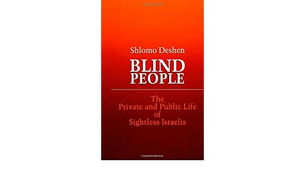 Blind People: The Private and Public Life of Sightless Israelis