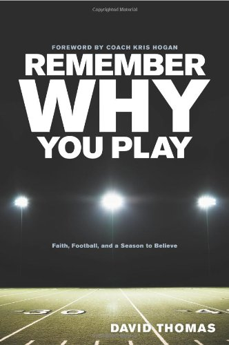 Remember Why You Play: Faith, Football, and a Season to - Grapevine Stores Outlet