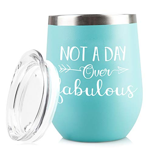 Not A Day Over Fabulous - Funny 30th 40th 50th 60th 70th Birthday Wine Glass Gift for Women - Perfect Anniversary or Retirement Gifts Her, Mom, Best Friend, Wife, Sister - 12oz Stainless Steel Tumbler