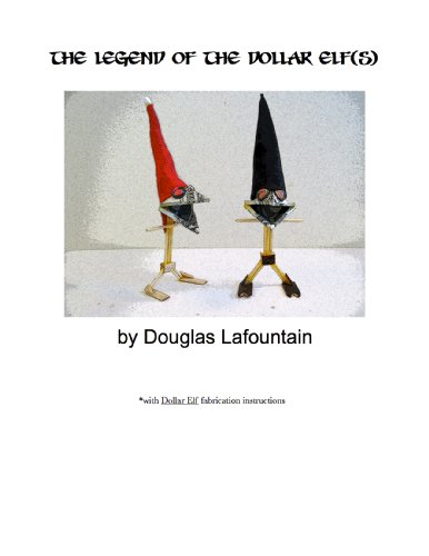 - The Legend of the Dollar Elf(s) -(with Fabrication Instructions)