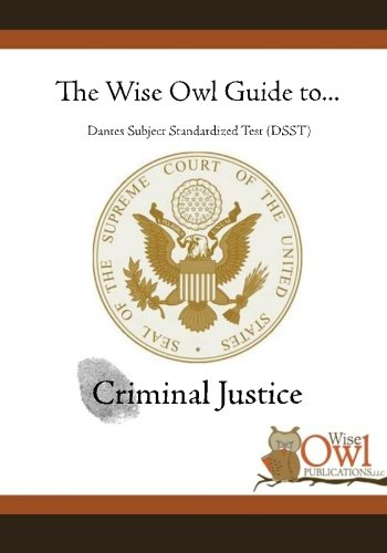 The Wise Owl Guide To... Dantes Subject Standardized Test (DSST) Criminal Justice