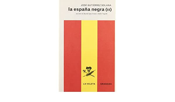ESPAÑA NEGRA II,LA: Amazon.es: GUTIERREZ SOLANA,J.: Libros