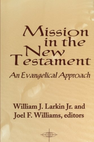 Mission in the New Testament: An Evangelical Approach (American Society of Missiology Series)
