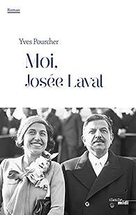 Moi, Josée Laval par Yves Pourcher