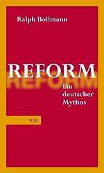 Reform: Ein deutscher Mythos