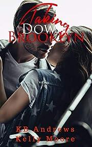 Taking Down Brooklyn (Brooklyn Series Book 1)