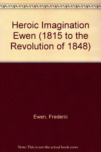 Heroic Imagination: The Creative Genius of Europe from Waterloo (1815 to the Revolution of 1848) by Frederic Ewen - Mall Waterloo Shopping