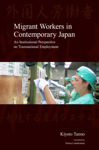 Japanese Society Series - Migrant Workers in Contemporary Japan: An Institutional Perspective on Transnational Employment (Japanese Society Series)