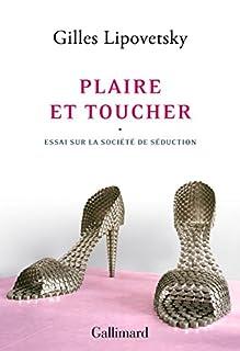 Plaire et toucher : essai sur la société de séduction, Lipovetsky, Gilles