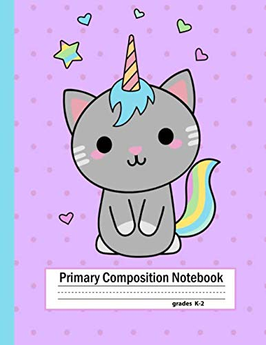Primary Composition Notebooks (Primary Composition Notebook Grades K-2: Cute Caticorn Primary Story Journal for Girls (109 Pages. Size: 8.5