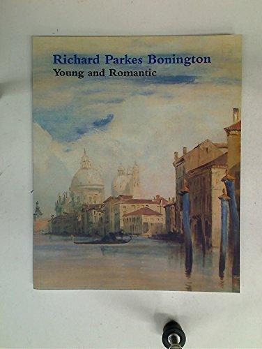 Read Online Richard Parkes Bonington: Young and Romantic PDF