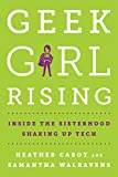 Download Geek Girl Rising: Inside the Sisterhood Shaking Up Tech in PDF ePUB Free Online