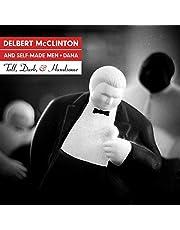 Delbert McClinton & Self-Made Men - Tall, Dark, And Handsome