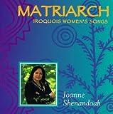 Matriarch-Iroquois Women's Songs
