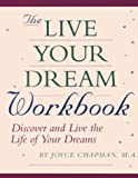 The Live Your Dream Workbook, Joyce Chapman, 0878771956