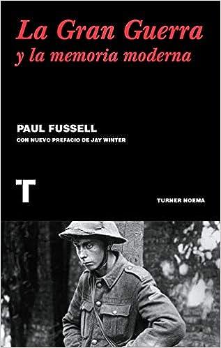La gran guerra y la memoria moderna (Noema): Amazon.es: Fussell, Paul: Libros