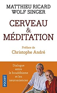 Cerveau et méditation : dialogue entre le bouddhisme et les neurosciences, Ricard, Matthieu