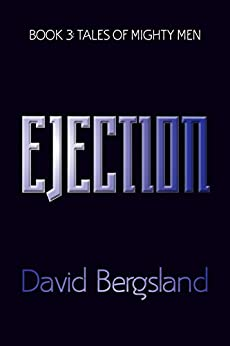 Ejection (Tales of Mighty men Book 3) by [Bergsland, David]