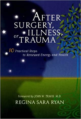Book After Surgery, Illness, or Trauma: 10 Practical Steps to Renewed Energy and Health