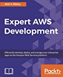 Expert AWS Development: Efficiently develop, deploy, and manage your enterprise apps on the Amazon Web Services platform