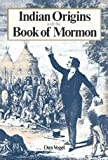 Indian Origins and the Book of Mormon, Dan Vogel, 0941214427