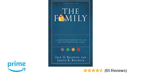 The family a christian perspective on the contemporary home jack o the family a christian perspective on the contemporary home jack o balswick judith k balswick 9780801032493 amazon books fandeluxe Choice Image
