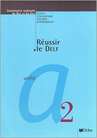 Téléchargement DELF/DALF, Réussir le DELF : Unité A2 (Livre de lélève) pdf